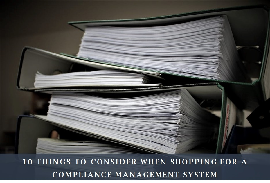 Ten things to consider when shopping for a Compliance Management System